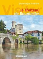 Couverture du livre « Visiter le château de Bourdeilles » de Dominique Audrerie aux éditions Sud Ouest Editions