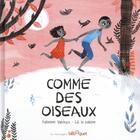 Couverture du livre « Comme des oiseaux » de Adrienne Yabouza et Lili La Baleine aux éditions Bilboquet
