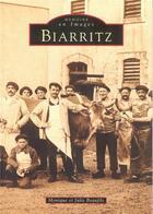 Couverture du livre « Biarritz t.1 » de Monique Beaufils et Julie Beaufils aux éditions Editions Sutton