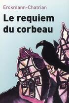 Couverture du livre « Le requiem du corbeau et autres contes fantastiques t.1 » de Erckmann-Chatrian aux éditions L'arbre Vengeur