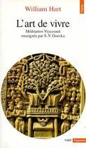 Couverture du livre « Art De Vivre. Meditation Vipassana Enseignee Par S. N. Goenka (L') » de William Hart aux éditions Points