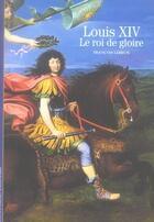 Couverture du livre « Louis XIV, le roi de gloire » de Francois Lebrun aux éditions Gallimard
