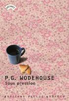 Couverture du livre « Sous pression » de Pelham Grenville Wodehouse aux éditions Joelle Losfeld