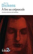 Couverture du livre « À lire au crépuscule et autres histoires de fantômes » de Charles Dickens aux éditions Gallimard