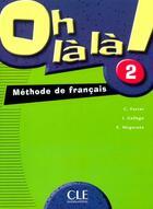 Couverture du livre « Oh la la niveau 2 eleve » de Favret/Gallego aux éditions Cle International