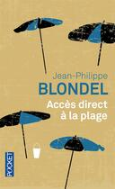 Couverture du livre « Accès direct à la plage » de Jean-Philippe Blondel aux éditions Pocket
