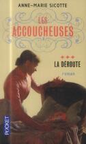 Couverture du livre « Les accoucheuses t.3 » de Anne-Marie Sicotte aux éditions Pocket
