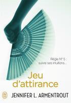 Couverture du livre « Jeu d'attirance » de Jennifer Armentrout aux éditions J'ai Lu