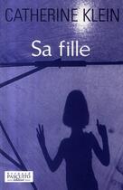 Couverture du livre « Sa fille » de Catherine Klein aux éditions Bernard Pascuito