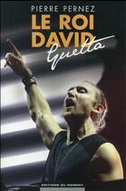 Couverture du livre « Le roi David Guetta » de Pierre Pernez aux éditions Editions Du Moment