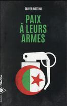 Couverture du livre « Paix à leurs ârmes » de Oliver Bottini aux éditions Piranha