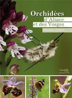 Couverture du livre « Orchidées d'Alsace et des Vosges » de Michel Gissy aux éditions Emmanuel Vandelle