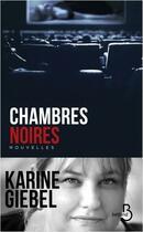 Couverture du livre « Chambres noires » de Karine Giebel aux éditions Belfond
