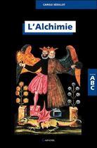 Couverture du livre « Abc De L'Alchimie » de Carole Sedillot aux éditions Grancher