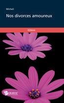 Couverture du livre « Nos divorces amoureux » de Michel Izard aux éditions Publibook