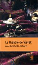 Couverture du livre « Le théâtre de Slávek » de Anne Delaflotte Mehdevi aux éditions Gaia