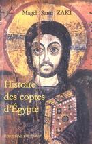 Couverture du livre « Histoire Des Coptes D'Egypte » de Magdi Sami Zaki aux éditions Editions De Paris