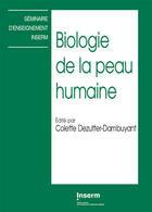 Couverture du livre « Biologie de la peau humaine » de Colette Dezutter-Dambuyant aux éditions Inserm