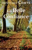 Couverture du livre « La belle confiance » de Marie-France Comte aux éditions Ecir