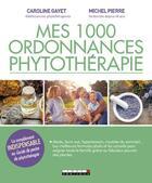 Couverture du livre « Mes 1000 ordonnances phytothérapie » de Michel Pierre et Caroline Gayet aux éditions Leduc.s