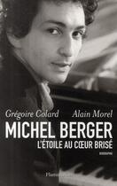 Couverture du livre « Michel Berger, l'étoile au coeur brisé » de Gregoire Colard aux éditions Flammarion