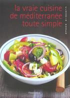 Couverture du livre « La vraie cuisine de Méditerranée toute simple » de Claudia Roden aux éditions Flammarion