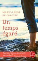 Couverture du livre « Un temps égaré » de Marie-Laure De Cazotte aux éditions Lgf