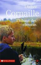 Couverture du livre « Thibaut des Choucas » de Didier Cornaille aux éditions Presses De La Cite