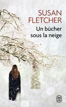 Couverture du livre « Un bûcher sous la neige » de Susan Fletcher aux éditions J'ai Lu