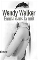 Couverture du livre « Emma dans la nuit » de Wendy Walker aux éditions Sonatine
