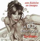 Couverture du livre « Toute la BD érotique ; coffret » de Tim Pilcher aux éditions Tabou