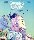 Couverture du livre « Guerilla green ; guide de survie végétale en milieu urbain » de Cookie Kalkair et Ophelie Damble aux éditions Steinkis