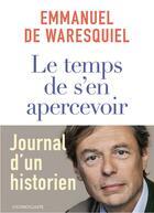 Couverture du livre « Le temps de s'en apercevoir » de Emmanuel De Waresquiel aux éditions L'iconoclaste