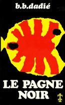 Couverture du livre « Le pagne noir » de Bernard Dadie aux éditions Presence Africaine