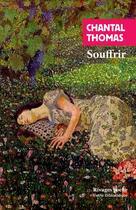 Couverture du livre « Souffrir » de Chantal Thomas aux éditions Rivages