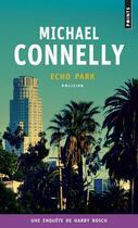 Couverture du livre « Echo park » de Michael Connelly aux éditions Points