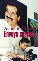Couverture du livre « Envoyé spécial » de Aymeric Caron aux éditions Pluriel