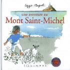 Couverture du livre « Une aventure au Mont Saint-Michel ; an adventure at Mont Saint-Michel » de Lizzie Napoli aux éditions Equinoxe