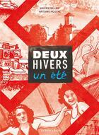 Couverture du livre « Deux hivers, un été » de Valerie Villieu et Antoine Houcke aux éditions La Boite A Bulles