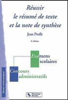 Couverture du livre « Réussir le résumé de texte et la note de synthèse (8e édition) » de Jean Profit aux éditions Chronique Sociale
