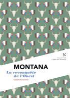 Couverture du livre « Montana ; la reconquête de l'Ouest » de Isabelle Falconnier aux éditions Nevicata