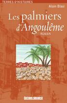 Couverture du livre « Les palmiers d'Angoulême » de Alain Blasi aux éditions Sud Ouest Editions