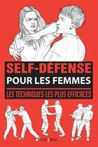 Couverture du livre « SELF-DEFENSE ; pour les femmes ; les techniques les plus efficaces » de Martin Dougherty aux éditions L'imprevu