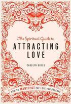 Couverture du livre « The Spiritual Guide to Attracting Love » de Carolyn Boyes aux éditions Octopus Digital