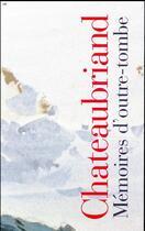 Couverture du livre « Mémoires d'outre-tombe t.1 et t.2 » de Chateaubriand aux éditions Gallimard