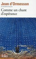 Couverture du livre « Comme un chant d'espérance » de Jean d'Ormesson aux éditions Gallimard