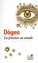 Couverture du livre « La présence au monde » de Dogen aux éditions Gallimard