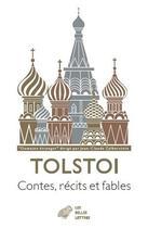 Couverture du livre « Contes, récits et fables ; les quatre livres de lecture, 1869-1872 » de Leon Tolstoi aux éditions Belles Lettres