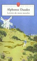Couverture du livre « Lettres de mon moulin » de Alphonse Daudet aux éditions Lgf