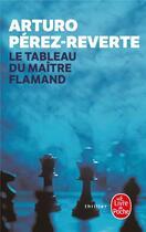Couverture du livre « Le tableau du maitre flamand » de Perez Reverte-A aux éditions Lgf
